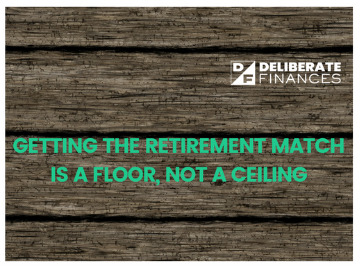 Getting the Retirement Match is a Floor, Not a Ceiling