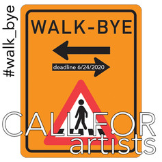 Walk Bye -  Open Call CLOSED June 16, 2020