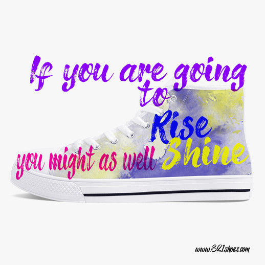 if you are going to rise you might as well shine.jpg