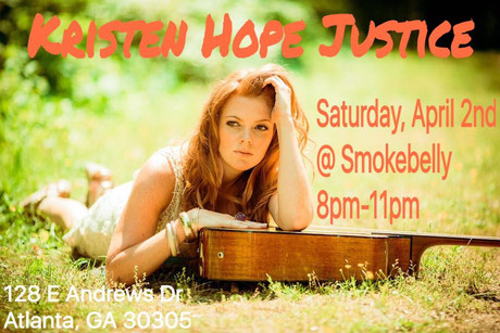 Saturday, April 2nd, 8pm-11pm -         Kristen Hope Justice acoustic duo @ Smokebelly