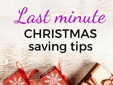 Last minute Christmas saving tips