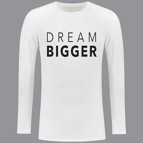 Dream Bigger Long Sleeve Tee