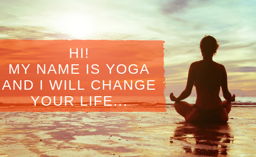 Hi!  My Name Is Yoga and I Will Change Your Life