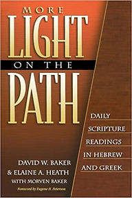 More Light on the Path | Daily Scripture Readings in Hebrew and Greek | Elaine A. Heath, David W. Baker