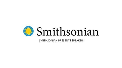 Smithsonian Presents Speaker