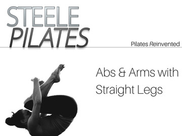 Steele Pilates Abs & Arms with Straight Legs (45 Minutes)