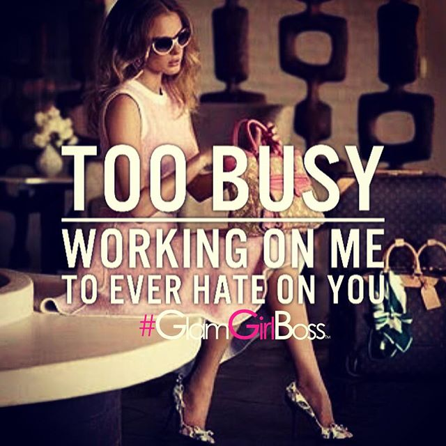 Too busy working on me.