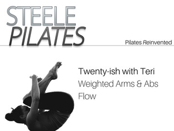 Steele Pilates Twenty-ish with Teri Weighted Arms & Abs Flow