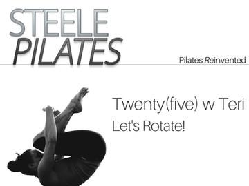 Twenty(five) with Teri - Let's Rotate!