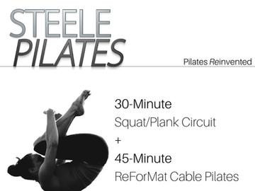 Steele Pilates 30 Minute Squat/Plank Circuit + 45 Minute ReForMat Cable Pilates