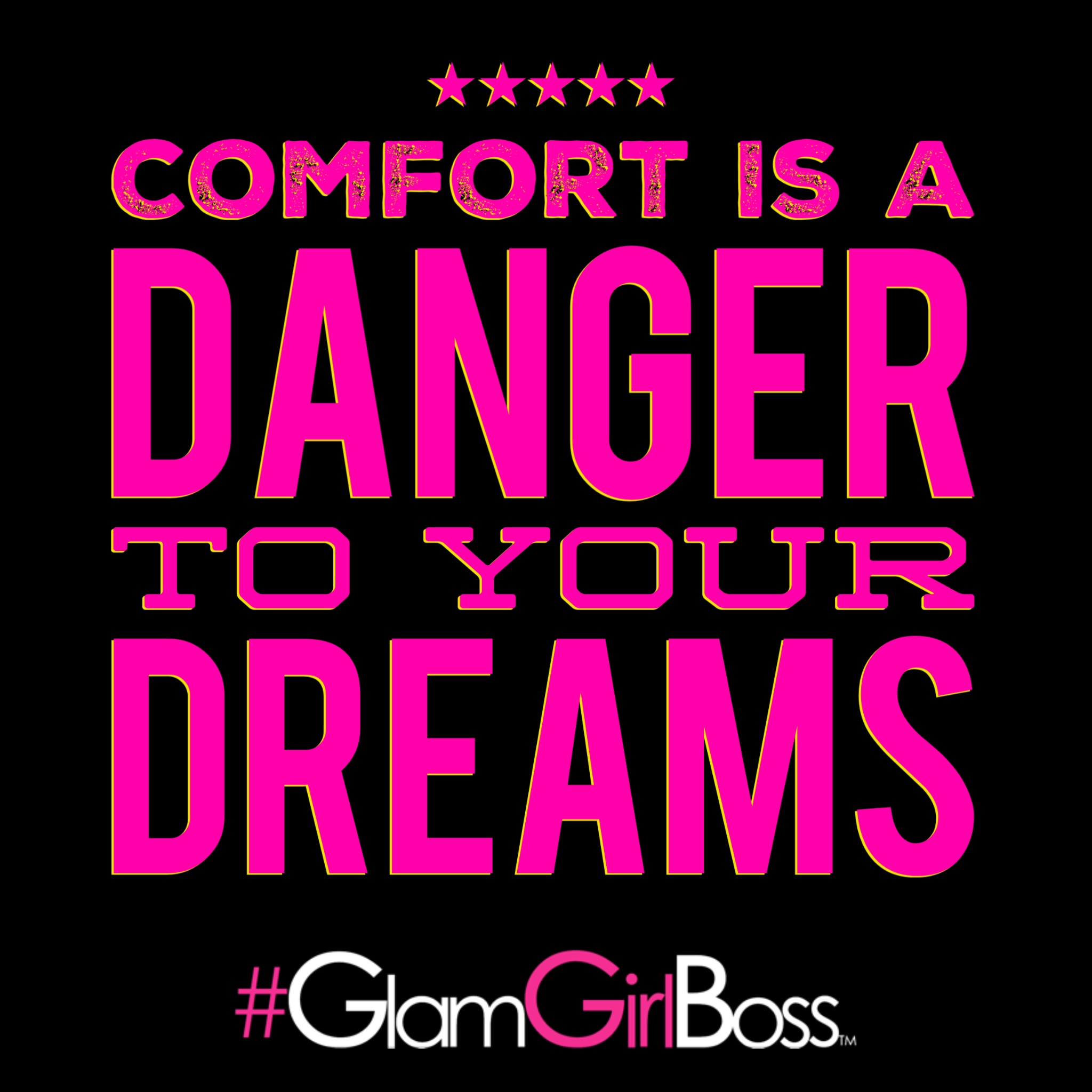 Comfort is a danger to your dreams.