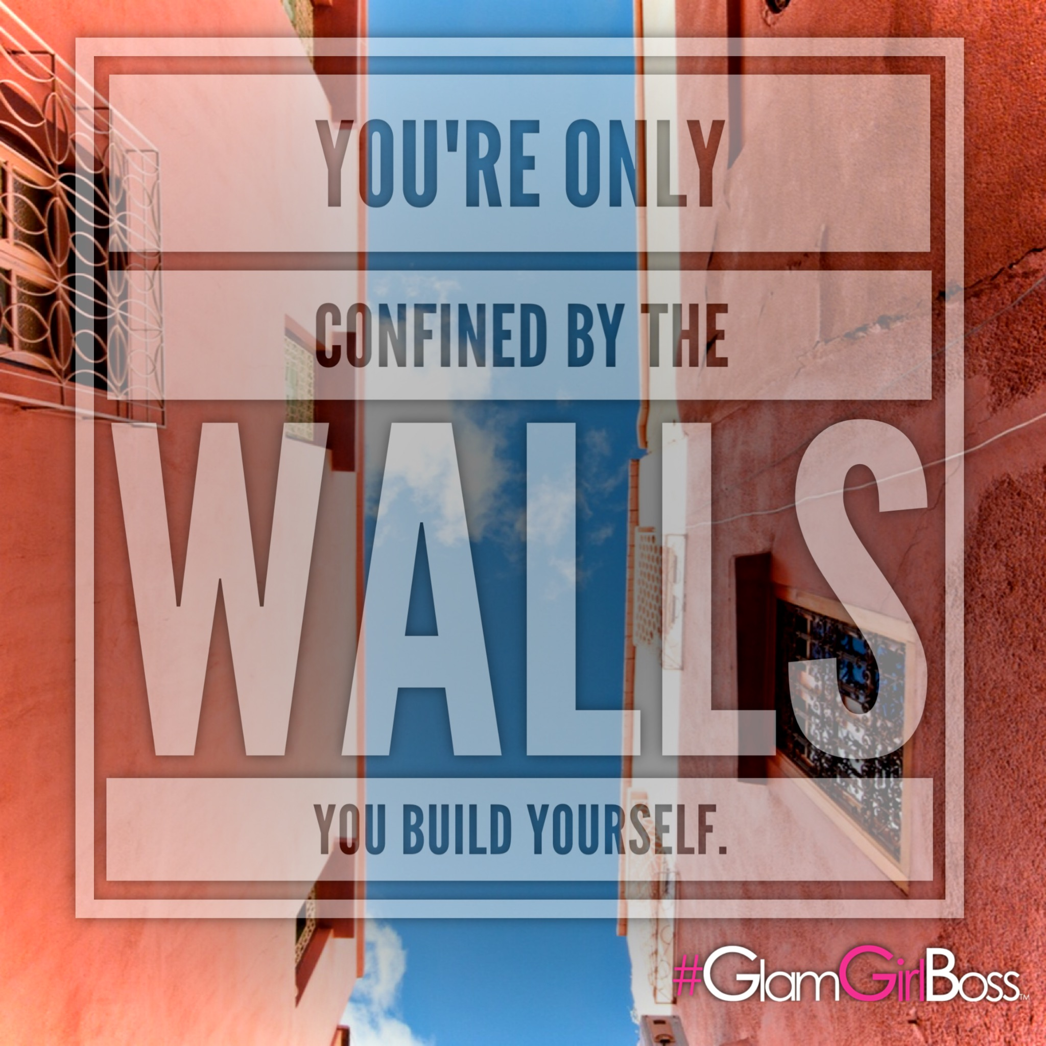 Confined by your own walls?