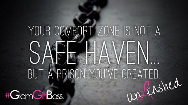 Break free from comfort zones.