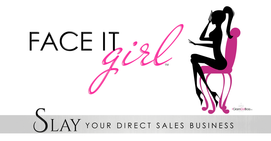 Face It Girl | Slay Your Direct Sales Business | Beauty-Industry Specific Training - where your face is your brand