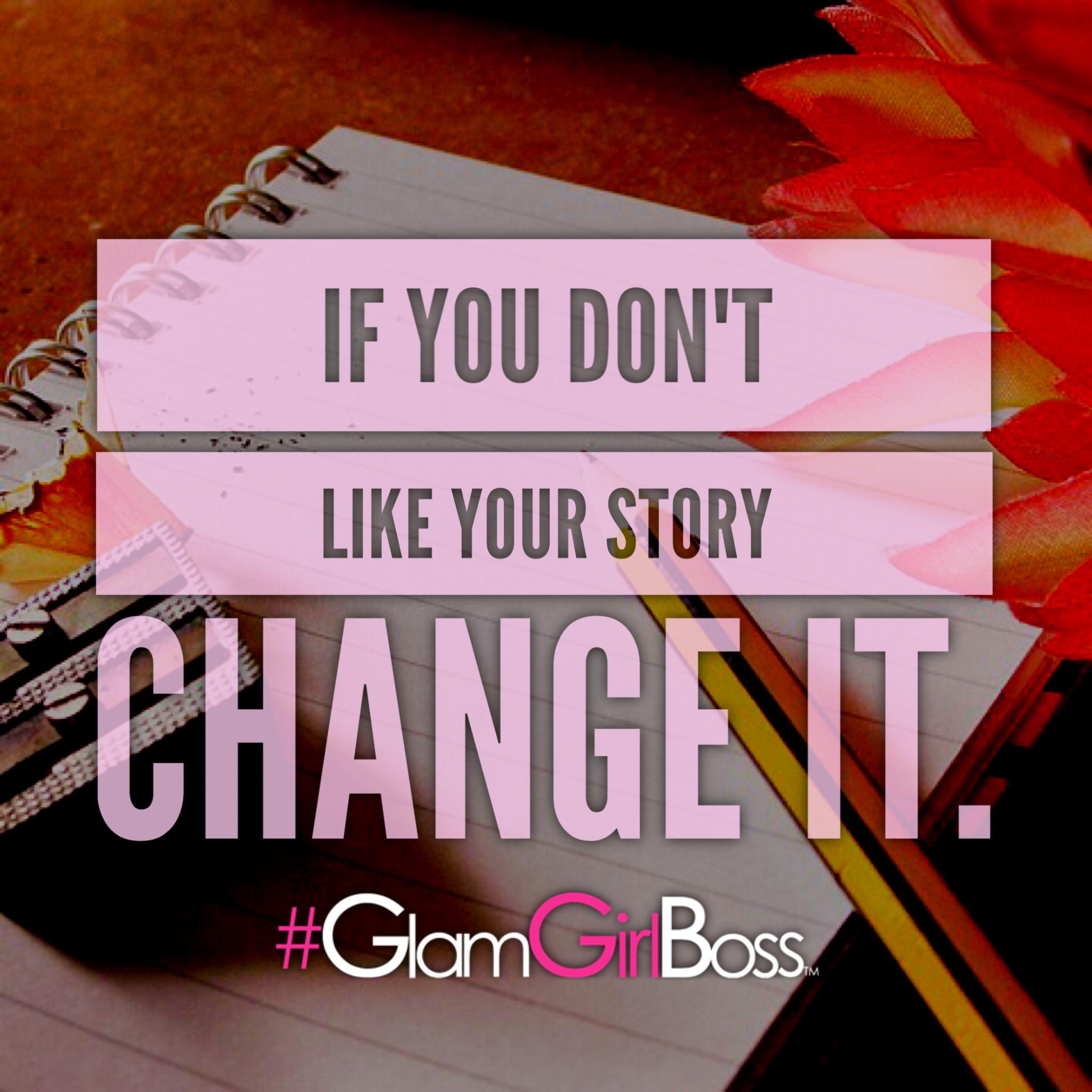 Don't like your story, change it.