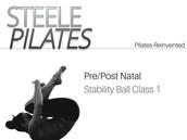 Steele Pilates Pre/Post Natal Stability Ball Class 1