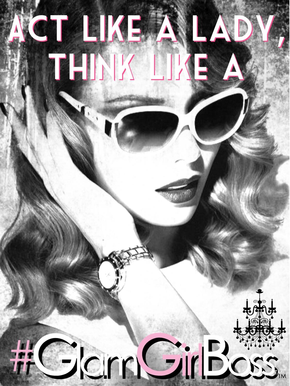 Think like a GlamGirlBoss