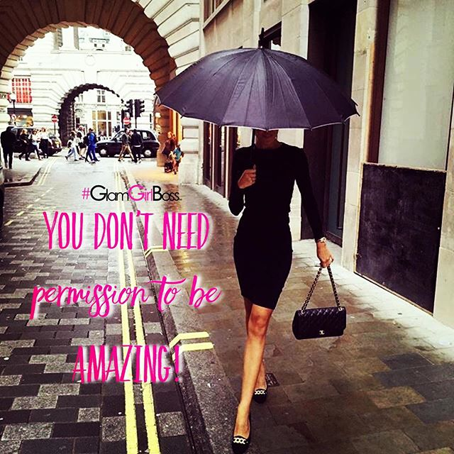 Don't need permission to be amazing.