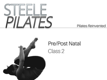 Steele Pilates Pre/Post Natal Pilates Class 2