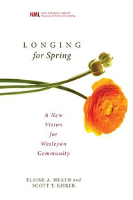 Longing for Spring, A new Vision for Wesleyan Community | Elaine A. Heath