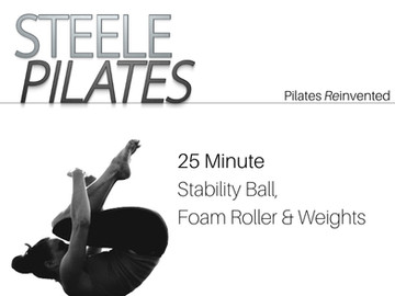 Steele Pilates 25 Minute Stability Ball, Foam Roller and weights