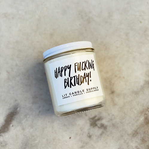 Lit Candle Co | Happy F*cking Birthday