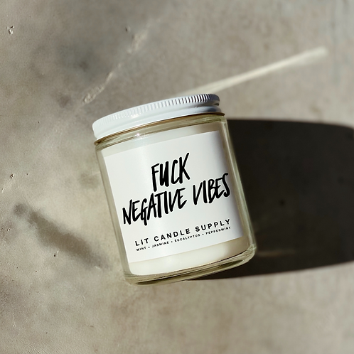 Lit Candle Co | F*ck Negative Vibes