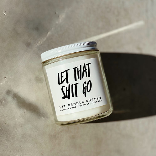 Lit Candle Co | Let That Sh*t Go
