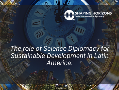 The Role of Science Diplomacy for Sustainable Development in Latin America