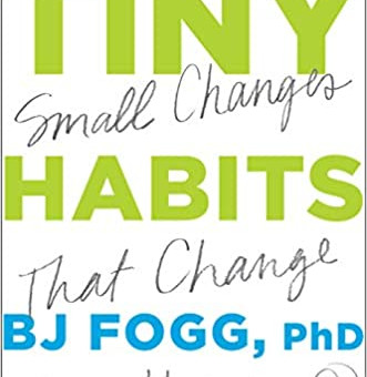 Reignite Action | Read: Tiny Habits: The Small Changes That Change Everything