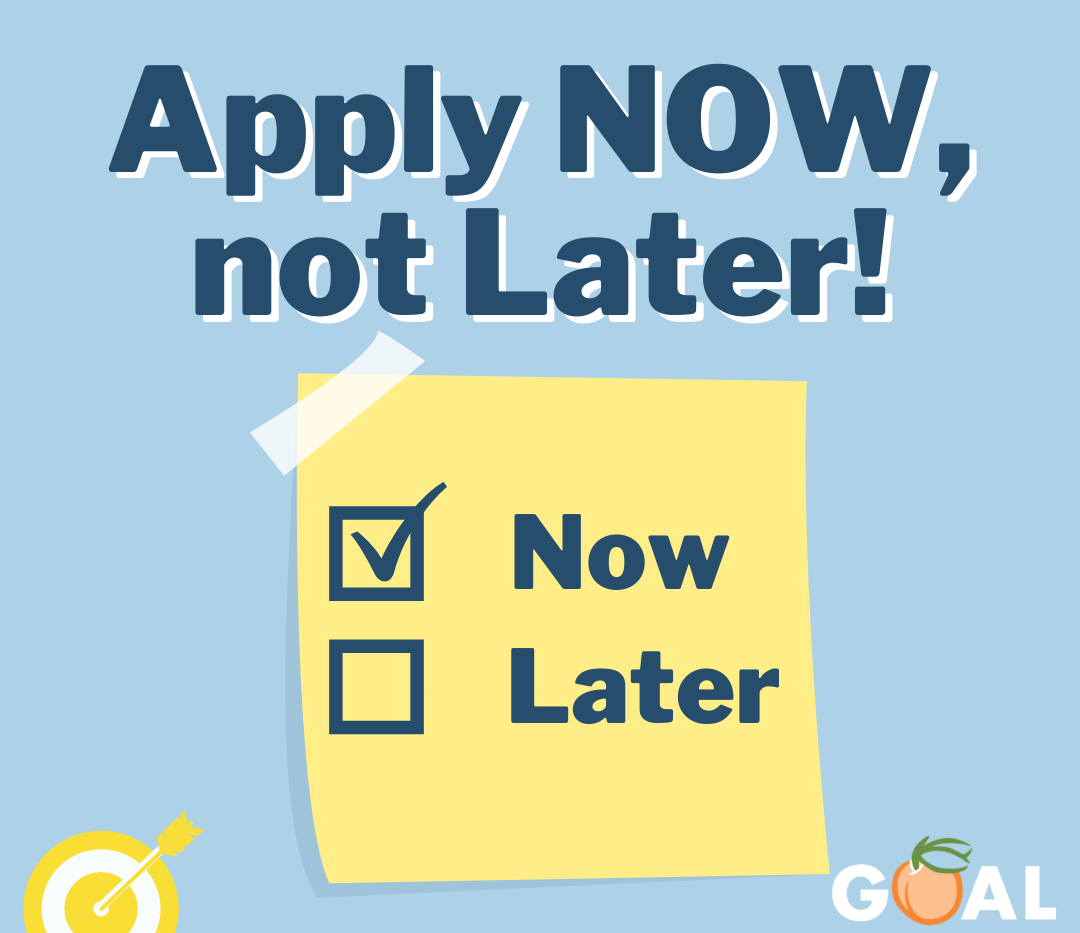 Your GOAL activity NOW provides financial aid opportunities for deserving students right away. Be a GOAL Getter! Apply for your 2021 GOAL tax credit TODAY at www.goalscholarship.org.