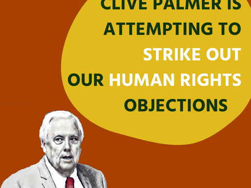 Clive Palmer attempts to strike out our human rights - we will not be silenced