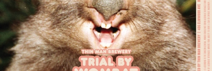 Pre-Order: Thin Man Brewery -  Trial By Wombat