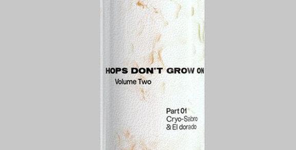 Hops Don't Grow On Trees Volume Two Part 01 Cryo-Sabro & El Dorado