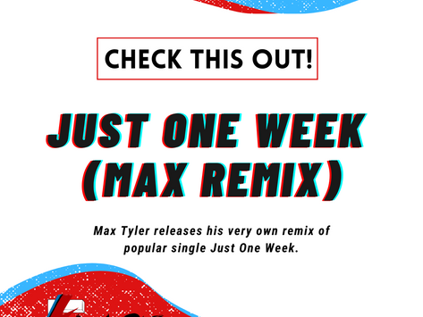 Just One Week Remix | Max Tyler