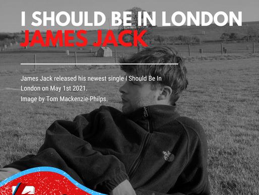 I Should Be In London | James Jack