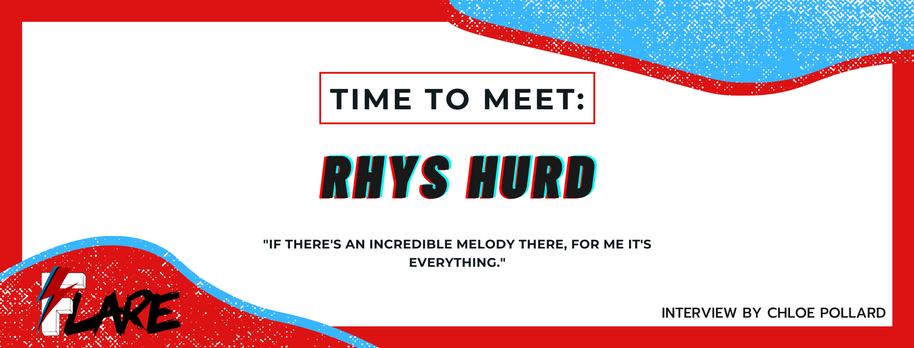 TIME TO MEET: RHYS HURD