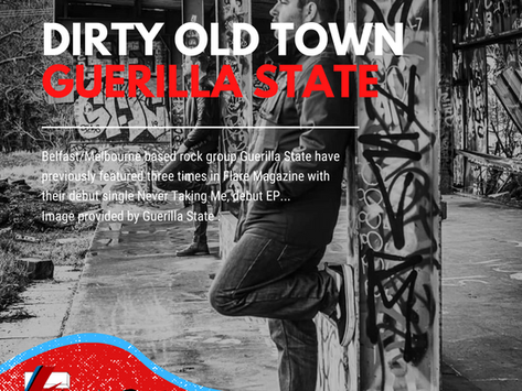 Dirty Old Town | Guerilla State