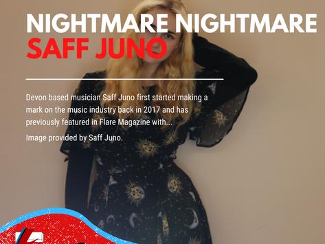 Nightmare Nightmare | Saff Juno