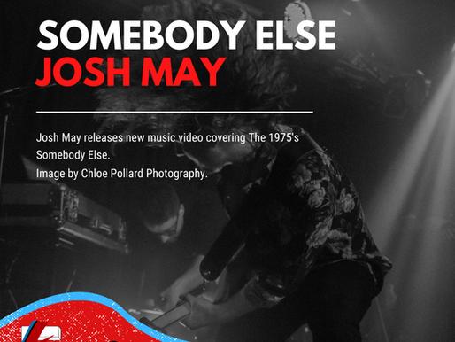 Somebody Else   Josh May