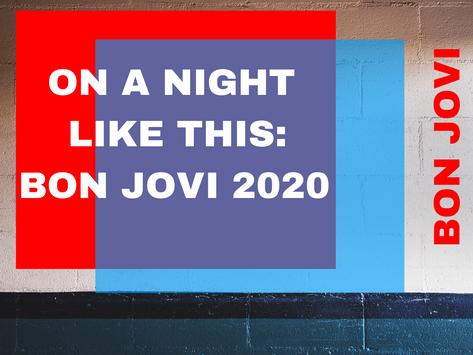 On A Night Like This | Bon Jovi 2020