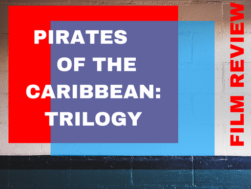 Pirates of The Caribbean Trilogy | Review