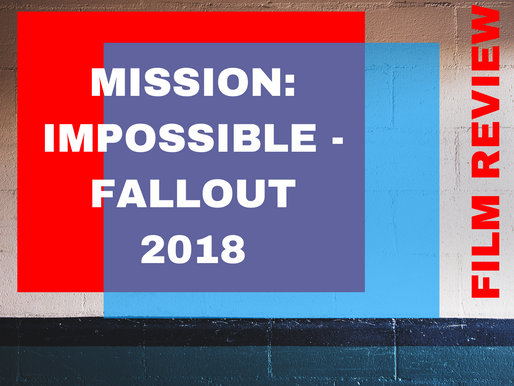 Mission: Impossible - Fallout | Review