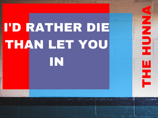 I'd Rather Die Than Let You In | The Hunna
