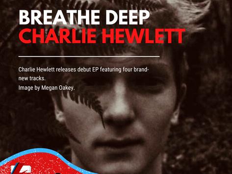Breathe Deep | Charlie Hewlett