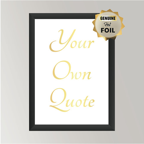 Wall Art - Your Own Quote - Hot Foiled (Unframed)