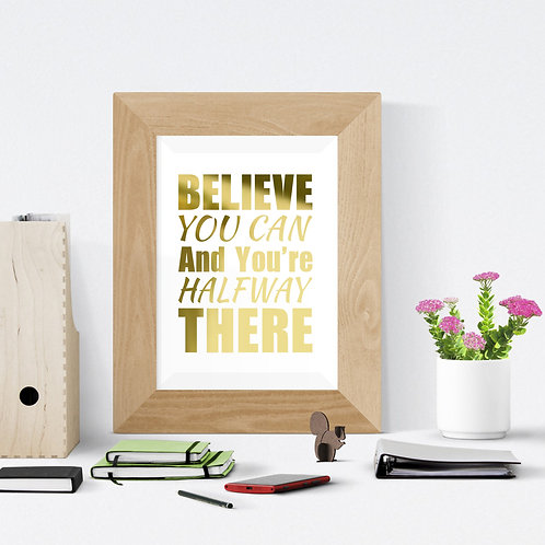 Wall Art - Believe You Can - Hot Foiled (Unframed)