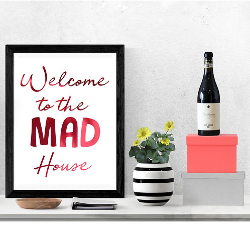 Wall Art - Welcome to the Mad House - Hot Foiled (Unframed)