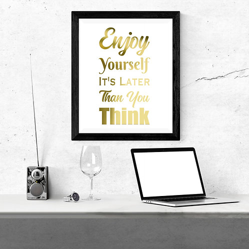 Wall Art - Enjoy Yourself - Hot Foiled (Unframed)