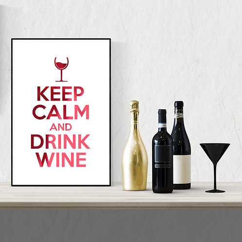 Wall Art - Keep Calm and Drink Wine - Hot Foiled (Unframed)
